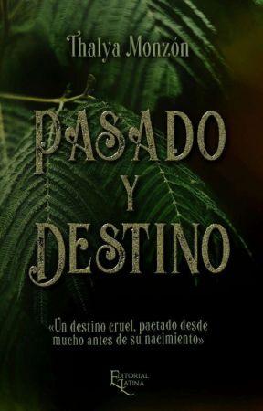 Pasado Y Destino by ThalynekoQueen