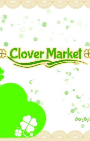 Clover Market : Luck is in your hands by ZenielEnny_