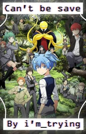 Can't Be Save [Assassination Classroom X Reader] by StressedIchi