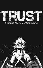 Trust (Bakugo x Reader) by JustStranger3