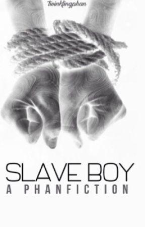 *Book One* Slave Boy (Phan) by twinklingphan