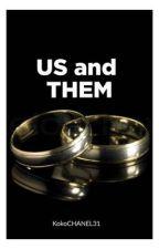 US and THEM by KokoCHANEL31