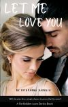 Let Me Love You (Forbidden Love Series Book 7) cover