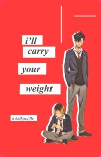 I'll Carry Your Weight - Haikyuu [KuroKen] cover