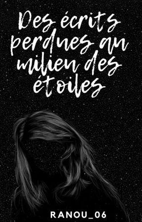 Des écrits perdues au milieu des étoiles by Jeune_Espoir
