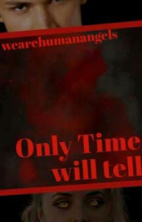 Only Time will tell [ P.L ] by wearehumanangels
