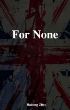 For None by ZhouHC