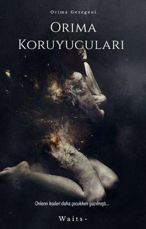 ORİMA KORUYUCULARI by Waits-