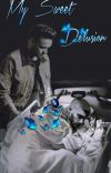 My sweet Delusion[Z.M , L.S] cover