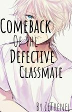 Comeback of the Defective Classmate by ZeTrenel