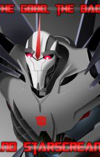 The Good, the Bad and Starscream by Zora-The-Dragon