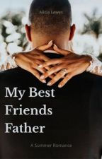 My Best Friends Father by youcancallmeal56