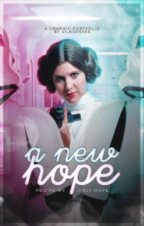 A New Hope  ━━  Graphic Portfolio. by silksenses