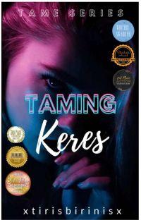 TAME SERIES 1: Taming Keres  #GoldenWritersAward2020 cover