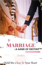 Marriage: A Game of Destiny. by rabia83279