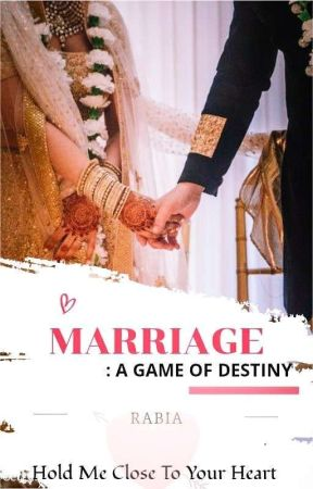 Marriage: A Game of Destiny (Updates On Tues. & Fri.) by rabia83279