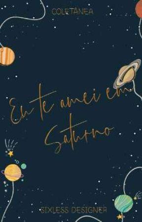 Eu te amei em Saturno  by sixless