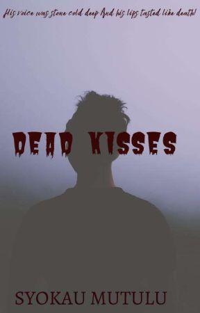 DEAD KISSES√ by Syokau_