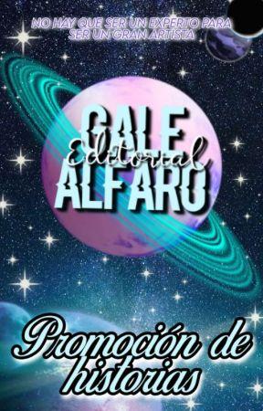 ☆ PROMOCIÓN DE HISTORIAS ☆|ABIERTO by EditorialGaleAlfaro