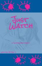 Just Watch - a SuperCorp fanfic by AragornErso