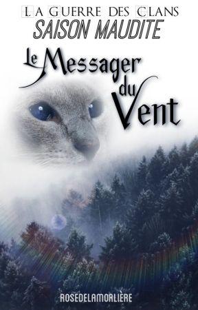 La Guerre des Clans : Saison Maudite {Tome un} - Le messager du Vent by ROSEDELAMORLIERE