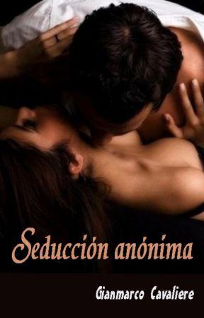 Seducción anónima by Unjovenromantico