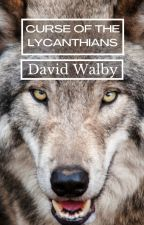 Curse of the Lycanthians by DavidWalby