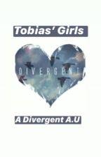 Tobias' Girls  by divergent_hufflepuff
