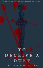 To Deceive A Duke by vickitickitoria