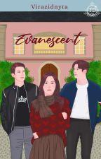Evanescent oleh worldofimagine23