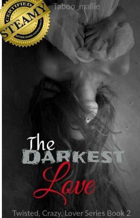 The Darkest Love by Taboo_Mallie