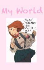 My World / Yandere BNHA X Reader [DISCONTINUED] by NoIdeasForMyUsername