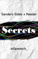 Secrets (Sanders Sides x Reader) by SxoxoB