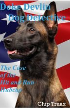 Deke Devlin Dog Detective - The Case of the Hit and Run Hubcap by chiptruax