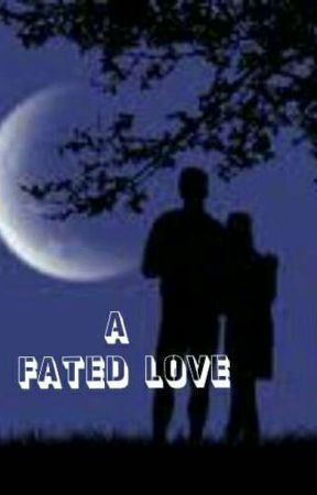 A FATED LOVE by yassureader