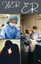 Her ER- Doctoring by skankmonster