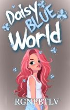 Daisy Blue World  by RGNPBTLV