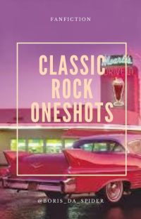 Classic Rock Oneshots, Smut, and Imagines cover