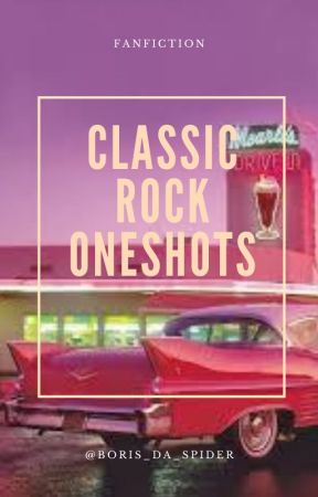 Classic Rock Oneshots, Smut, and Imagines by boris_da_spider