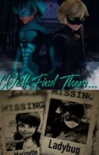 We'll Find Them... (A Lukanette Story) by Masumi_Srivastava