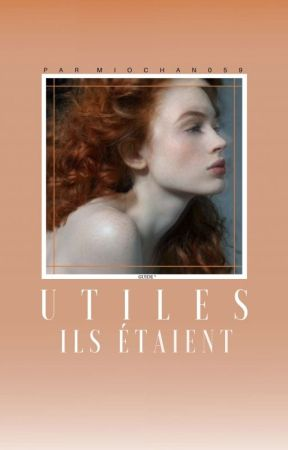 - ILS ÉTAIENT ; UTILES by miochan059