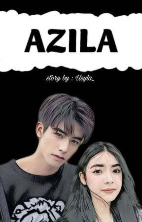 AZILA (Completed) by Usyla_