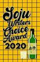The Soju Writer's  Choice Awards 2020 by SojuWriters