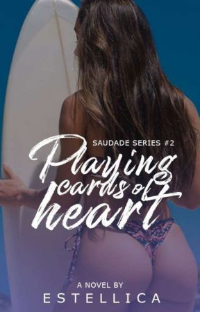Playing Cards of Desire (Saudade Series #2) by geligelatin