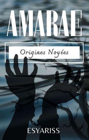 Amarae: Origines Noyées by Esyariss