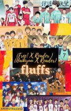 { Free! x Reader } { Haikyuu x Reader } Fluffs by animutrashsu