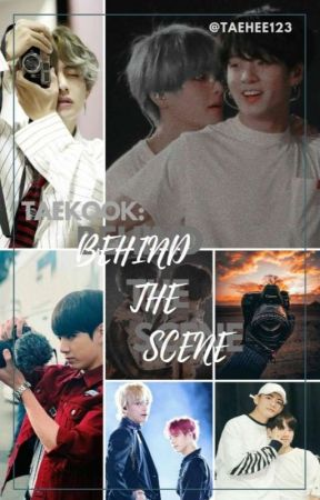 Taekook: Behind The Scene  by taehee123