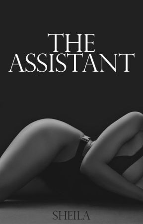 The Assistant by SheilaAuthor