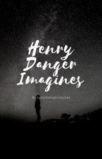 Henry Danger x reader imagines cover