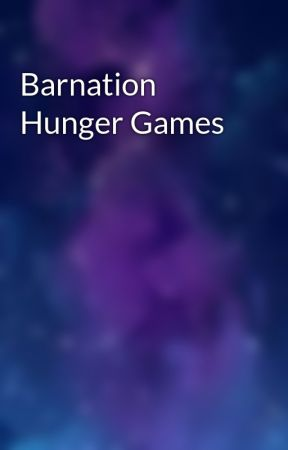 Barnation Hunger Games by defnotmichelle